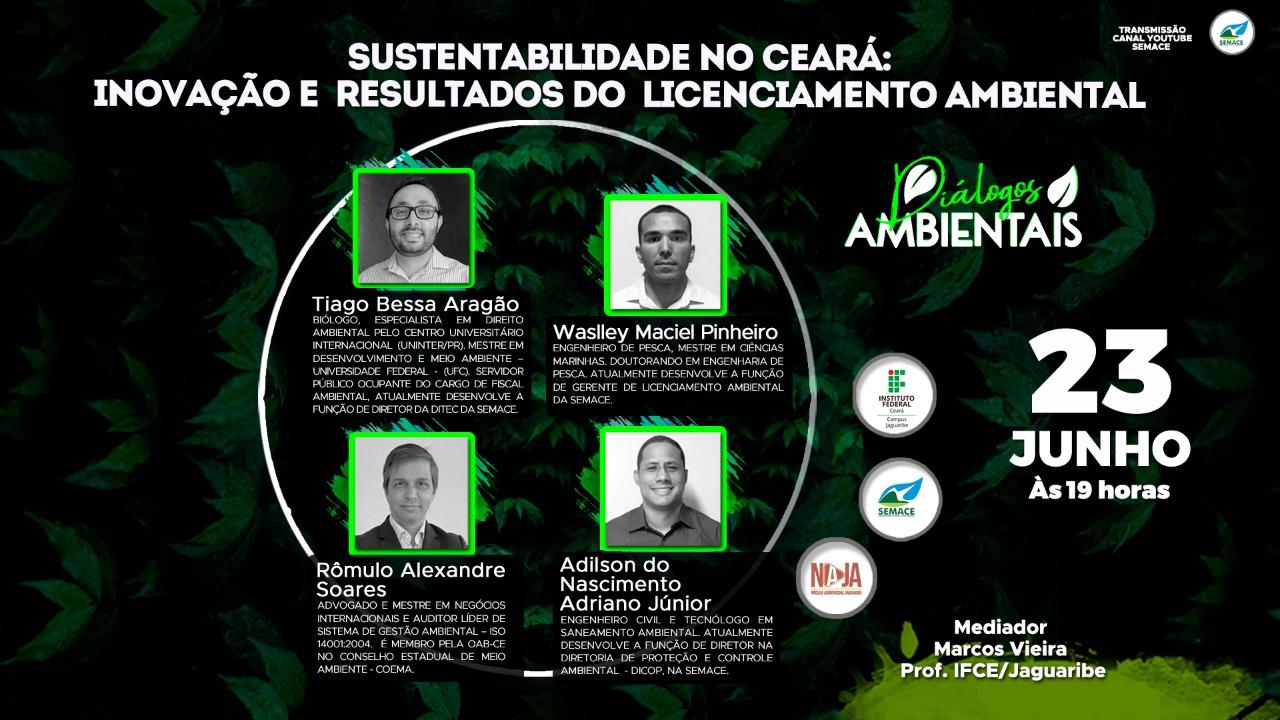 """""""Sustentabilidade no Estado: Inovação e resultados do licenciamento ambiental"""" é tema do Diálogos Ambientais da Semace"""